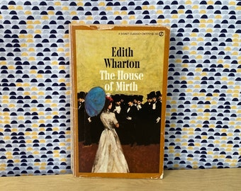 The House of Mirth - Edith Wharton - Vintage Paperback Book -  Signet Classics Edition