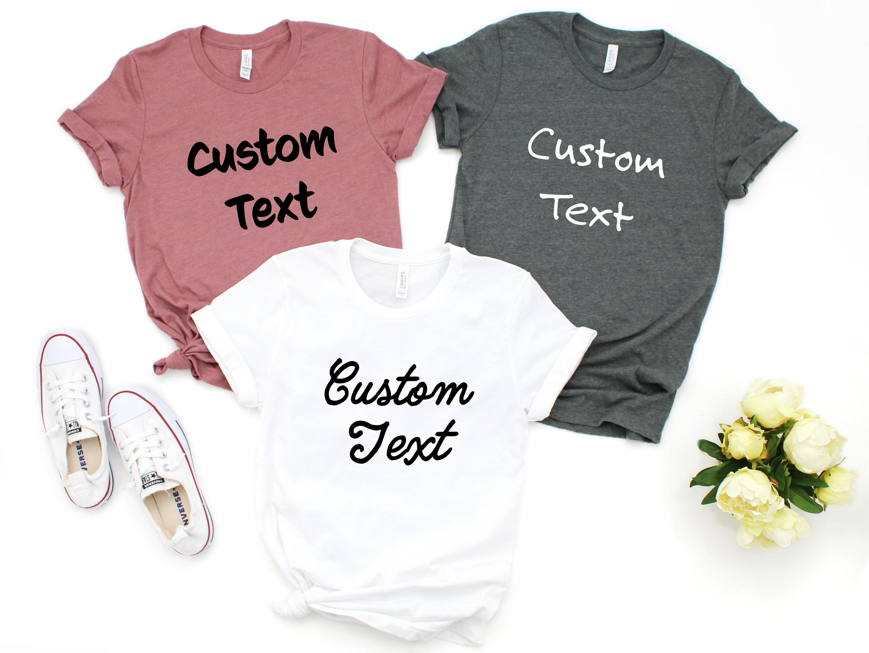 Custom Shirt - Customizable Tshirt - Custom Tshirt - Personalized Shirt - Custom Shirt Printing - Womens Mens Unisex - Bella Canvas Shirt - Unisex Tshirt