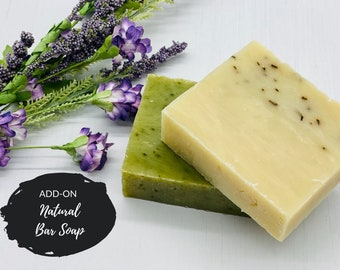 ADD ON ONLY: All Natural Bar Soap  (Not for Individual Sale)