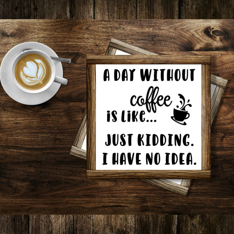 Download A day without coffee is like SVG Coffee Lover SVG Coffee ...