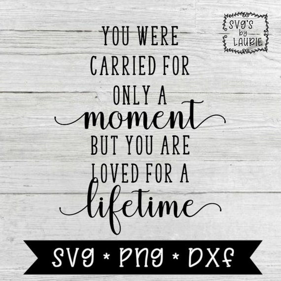 Miscarriage SVG - Baby Memorial SVG - Angel Quote svg - Loss of a Baby svg  - Bereavement svg - Loss of a loved one svg - Heaven Quote svg