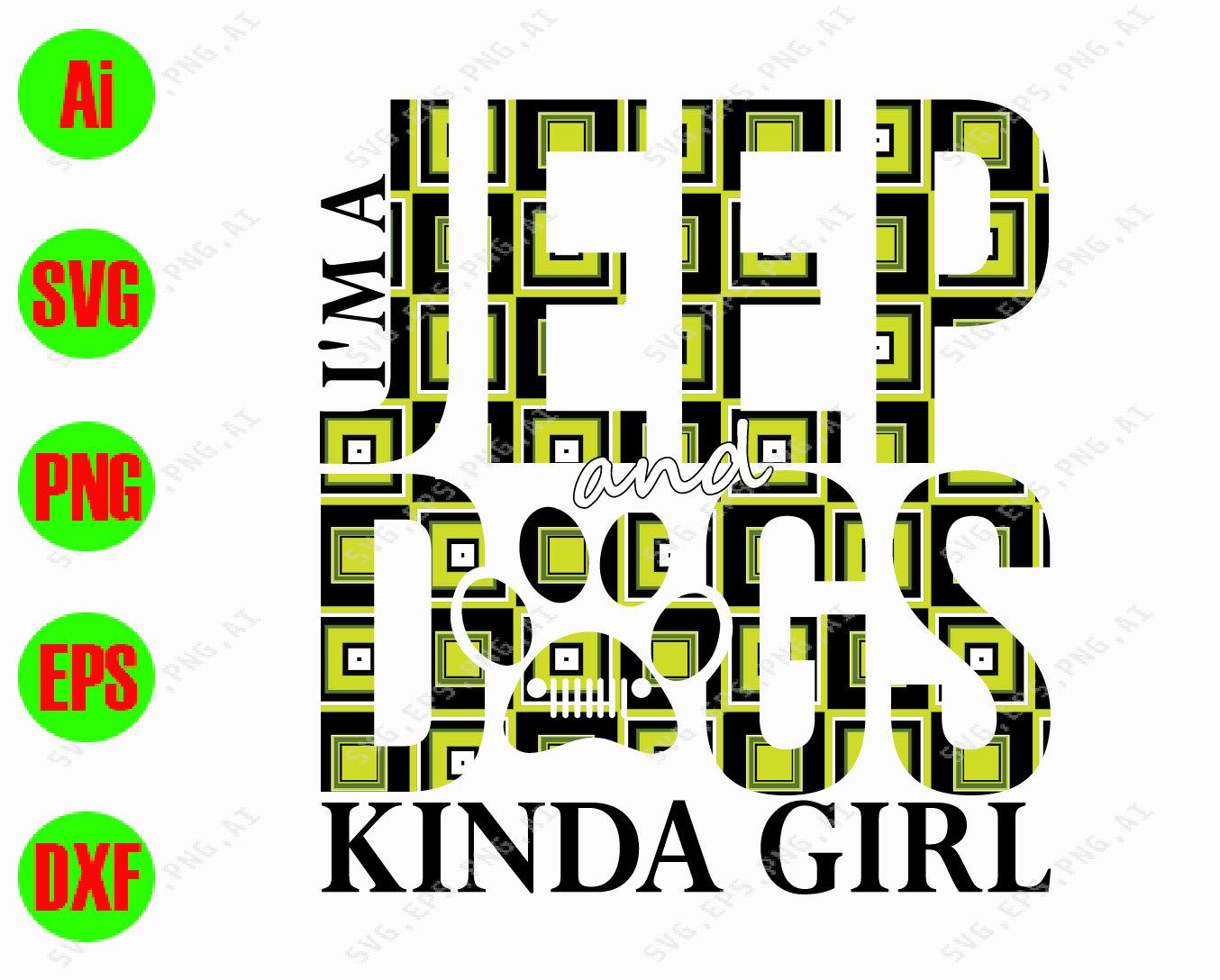 I M A Jeep And Dogs Kinda Girl Svg Dxfepspng Digital Etsy