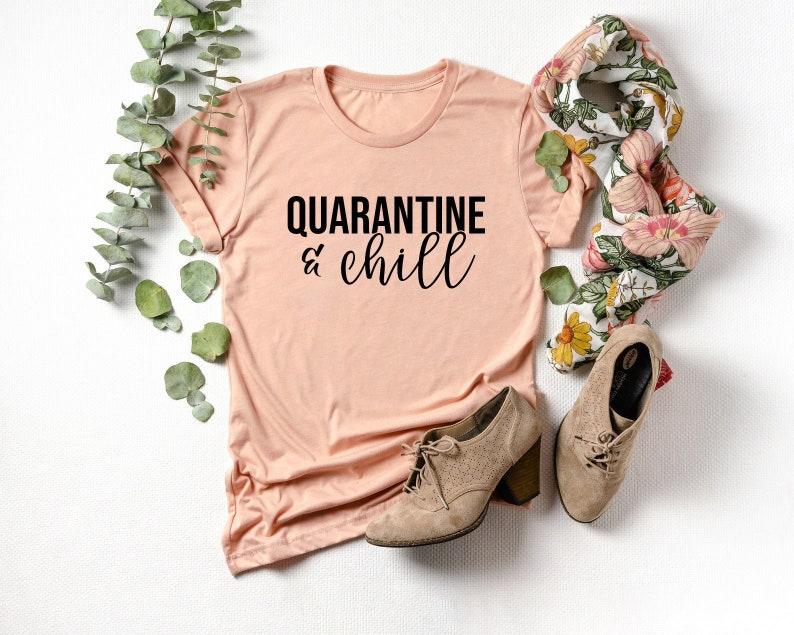 Quarantine & Chill  Quarantine 2020  Social Distancing  image 1