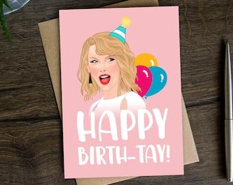 Happy Birth-TAY!, Taylor Swift Birthday Card, Funny Card for Daughter, Swifty Birthday Card, Evermore Birthday Card for Her, Friend | #025