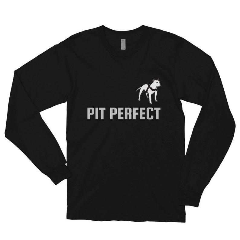 Long Sleeve 100/% Profits Donated to Animal Rescues Made and Printed in the USA Shirt Pit Perfect