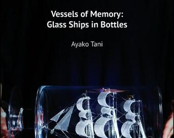 Vessels of Memory: Glass Ships in Bottles