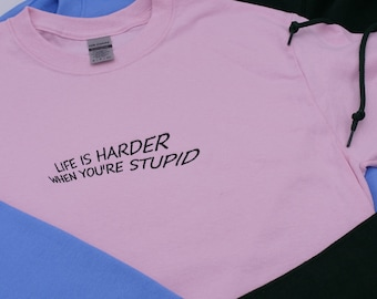 Life is Tough But Its Tougher When Youre Stupid Ugly Christmas T-Shirt