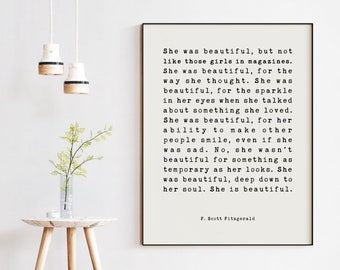 F. Scott Fitzgerald Quote - She was beautiful But Not Like Those Girls in Magazines (c) Art Print - Friendship Wedding, Love Gift, Inspire