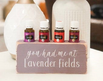 You Had Me at Lavender Fields ~ Essential Oil Block ~ Oil Storage ~ Oil Shelf ~ 15ml ~ Young Living ~ Lavender Fields
