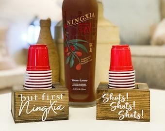 Shot Cup Holders ~ But First NingXia ~ Shots! Shots! Shots!