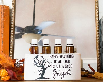 Happy Haunting to All and to All a Good Night ~ Essential Oil Block ~ Oil Storage ~ Oil Shelf ~ 15ml or 5ml ~ Young Living