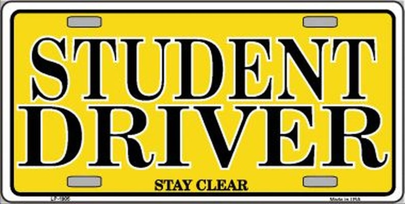 STUDENT DRIVER Metal License Plate Stay Clear Funny