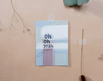 Oh Yeah! Postkarte, DinA6, Grußkarte, Einfach so Karte, Geburtstagskarte, Spruchkarte, Abstrakt, Lettering