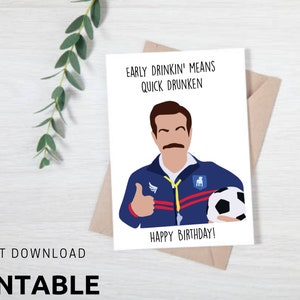 Instant Download Funny Quick Drunkin Digital Download Birthday Ted Lasso Birthday Printable