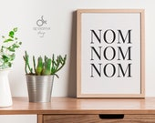 "Funny food quotes ""Nom Nom Nom"" - Printable poster up to 50x70 cm-  Kitchen wall decor with black & white typography - Gift for foodie"