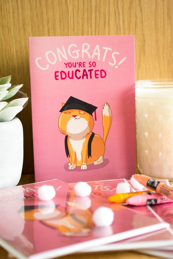 You're so Educated Graduation Greeting Card for Friend, Girlfriend,  Boyfriend, Sister or Brother