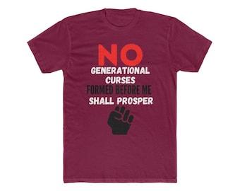 Generational Curse Breaker - No Generational Curses Shall Prosper Men's Tshirt