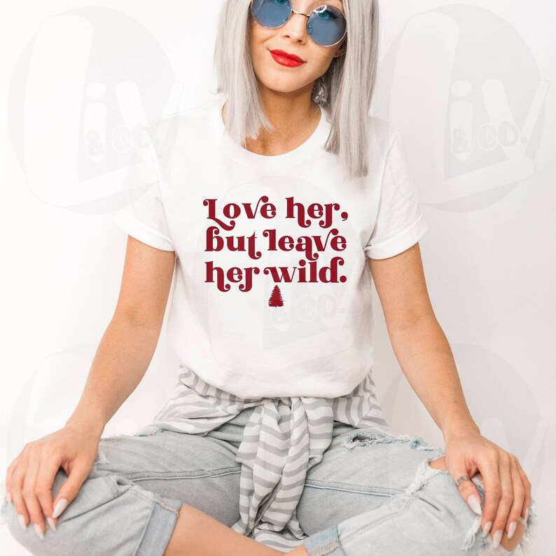 Love Her But Leave Her Wild SVG Shirt Design Png Retro Trendy image 0