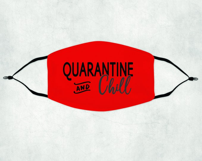 Quarantine and Chill Face Mask, Face Mask with Filter, Face Mask, Quarantine and Chill Mask, Quarantine and Chill