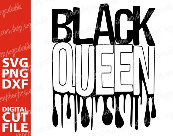 Black Queen Svg Black Woman Svg Dripping Words Afro Girl Etsy