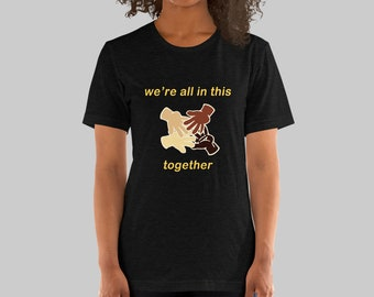 We're All In This Together Hand Sign Short-Sleeve Unisex T-Shirt
