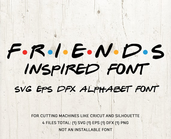 Friends Font Svg, Friends Tv Show Svg, font svg dfx for Silhouette Cricut  Friends Show Font Script, Font Svg, alphabet letters font svg