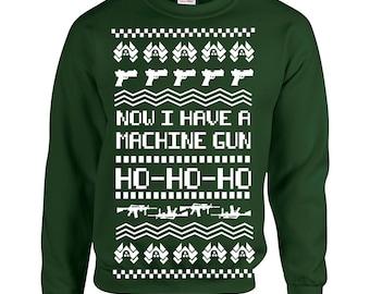NOW I HAVE A MACHINE GUN HO HO HO SWEATSHIRT JH030 DIE HARD CHRISTMAS JUMPER