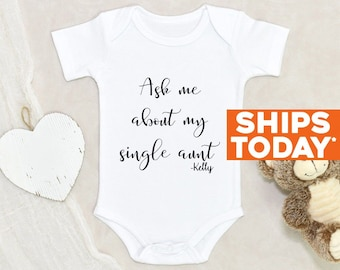 Funny Auntie Baby Clothes Ask Me About My Single Aunt Personalized Name Baby Onesie® Baby Shower Gift Custom Onesie® Funny Baby Onesie®