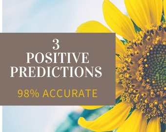 3 POSITIVE PREDICTIONS (98% ACCURATE) <coming within a year>
