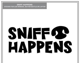 Sniff Happens: Dog Scent Sport Sticker, Barn Hunt, Nose Work, Tracking, Funny Dog Sticker, Dog Nose, Car Window Sticker, Laptop Sticker