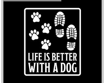 Life is Better With A Dog: Dog Car Window Sticker, Dog decal, dog sticker, water bottle sticker, lap top sticker
