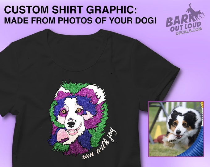 Featured listing image: Custom Graphic T-shirt made from your Dog's Photo: Custom Dog Shirt, Dog Agility Shirt, Dog Photo Shirt, Personalized Dog Shirt