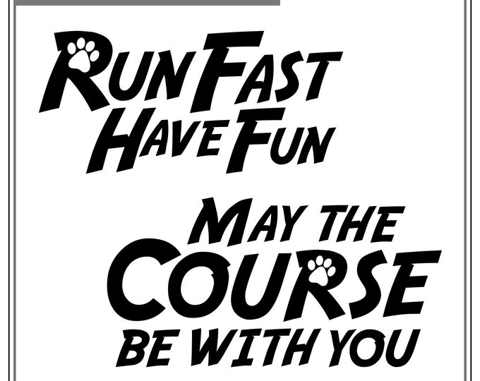 Featured listing image: Run Fast & Course Be With You 2-Pack:  Dog Agility Car Window Sticker, dog sports, dog decals, dog stickers, laptop sticker
