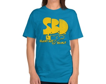 The SBD (Silent But Deadly) T-Shirt