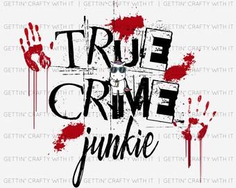 True Crime Junkie Splatter Ready To Press Sublimation Transfer