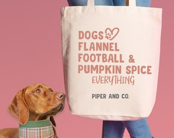 Dogs, Flannel, Football and Pumpkin Spice Everything | XL Canvas Tote Bag for Dog Moms | Totally basic fall things