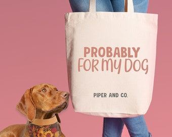 Probably for my Dog | XL Canvas Tote Bag for Dog Moms