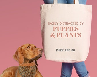 Easily Distracted by Puppies and Plants | XL Canvas Tote Bag for Dog Moms and Plant Moms