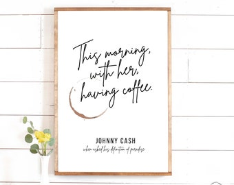 This Morning With Her Having Coffee Printable, Johnny Cash Paradise Coffee Quote Sign, Coffee Quote Prints, Coffee Sign, Typography Print