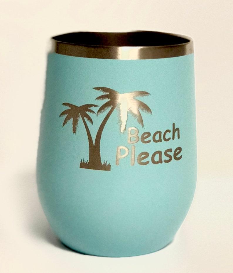 Beach Please   Stainless Steel mug / tumbler laser Engraved image 0