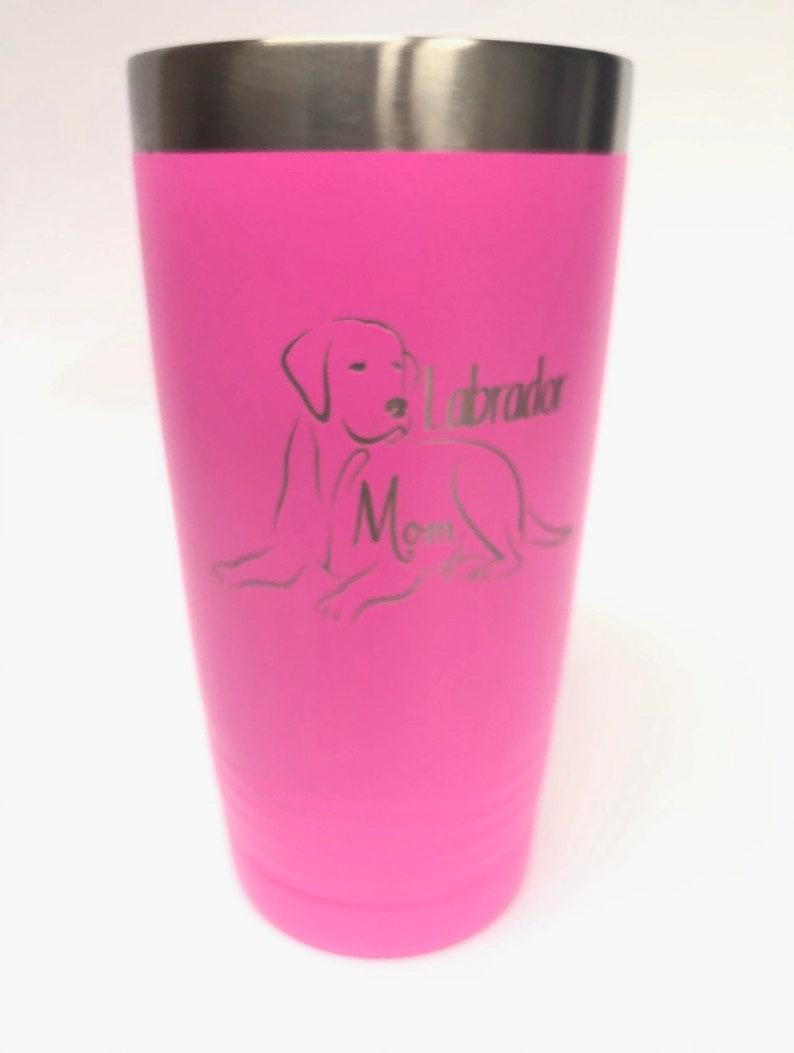 Labrador MomStainless Steel mug fun tumbler laser Engraved image 0