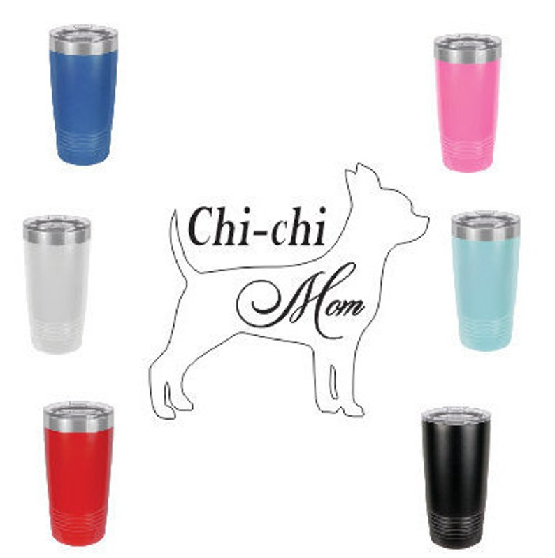 Chihuahua MomStainless Steel mug fun tumbler laser Engraved image 0