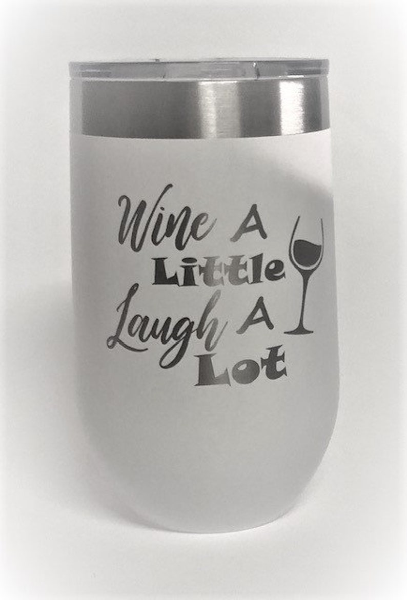 Wine A Little Laugh A Lot  Stainless Steel mug fun tumbler image 0