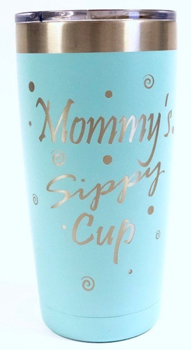 Mommy's Sippy Cup Stainless Steel mug fun tumbler laser Light Blue