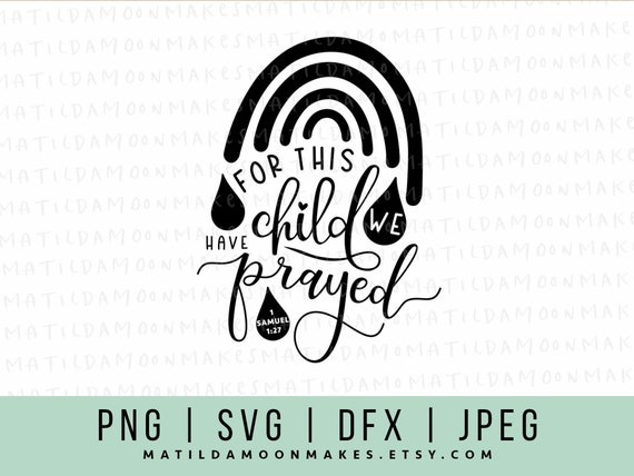 For This Child We Have Prayed Svg File Rainbow Baby Dxf 1 Etsy