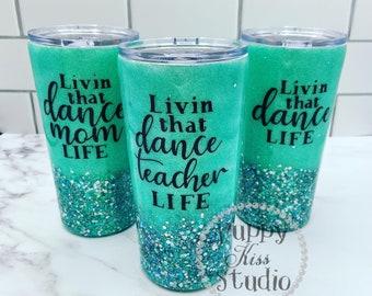 Dance Team - Mom Teacher Girl 22oz Stainless Steel Tumbler & Lid - Custom Glitter + Vinyl + CUSTOM NAME on Back