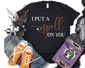 I put a Spell on you... Adult Unisex, Bella+Canvas T Shirt/ Halloween Clothing