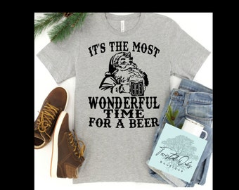 It's the most wonderful time for beer/ Adult unisex T shirt/ shopping for the holidays. Christmas for dads