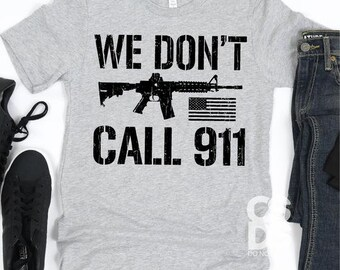 We don't call 911 Adult Unisex Graphic T Shirt on Bella and Gildans