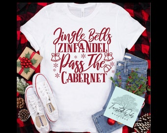 Jingle bells Zinfandel, pass the cabernet adult unisex t shirt for the Christmas holidays/ gift for mom, sister, grandma, wife